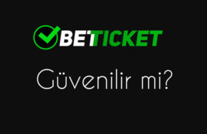 betticket-guvenilir-mi